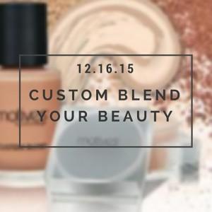 Custom Blend Your Beauty